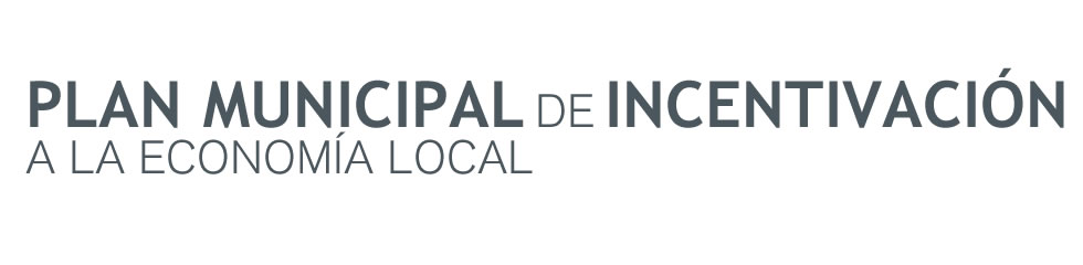 Plan Municipal de Incentivación a la Economía Local